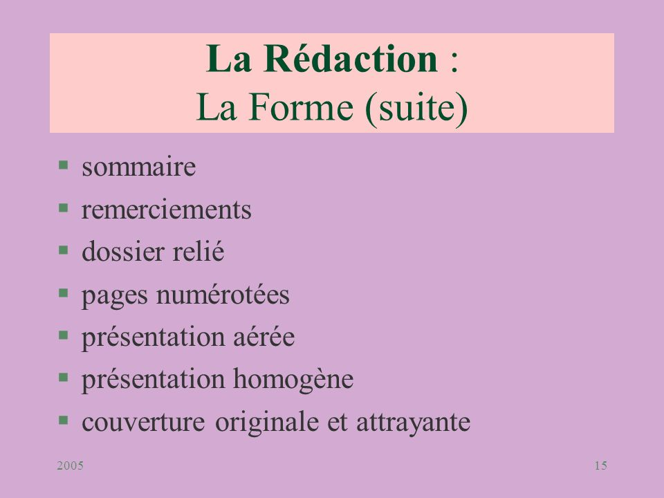 La Rédaction : La Forme (suite)