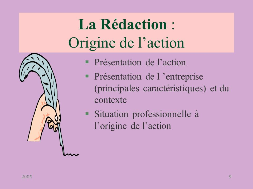 La Rédaction : Origine de l'action