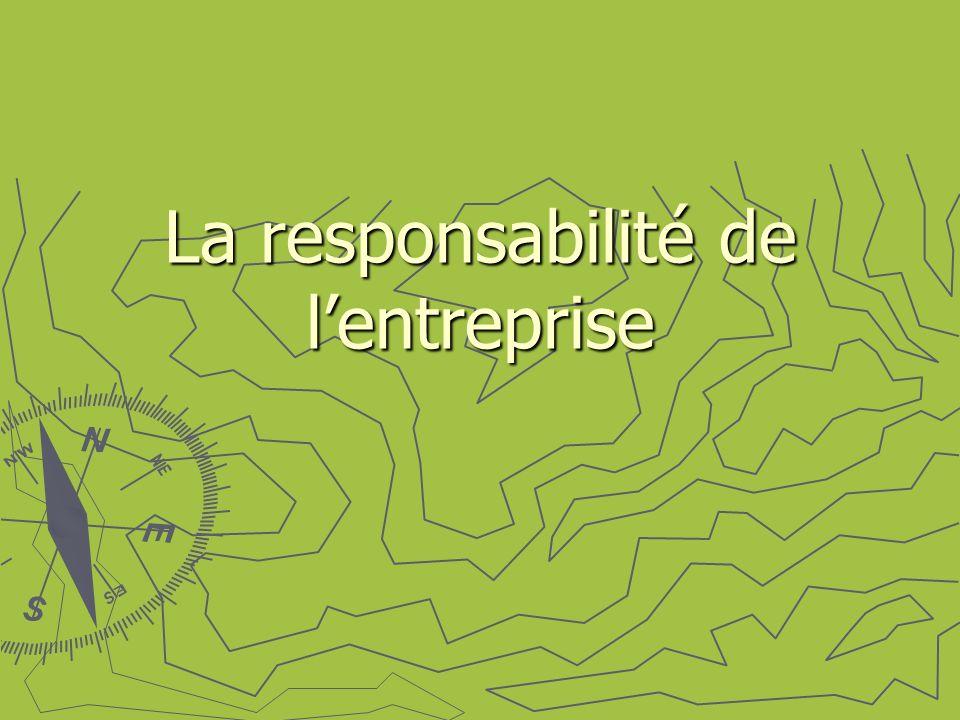 La responsabilité de l'entreprise