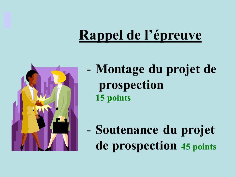 Rappel de l'épreuve Montage du projet de prospection 15 points
