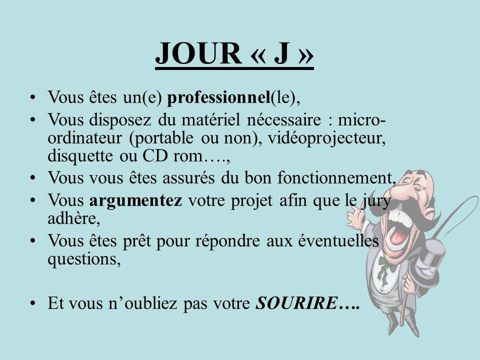 JOUR « J » Vous êtes un(e) professionnel(le),