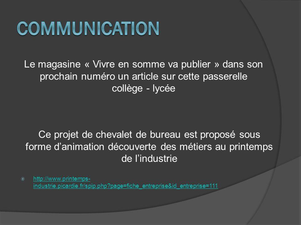 Communication Le magasine « Vivre en somme va publier » dans son prochain numéro un article sur cette passerelle collège - lycée.