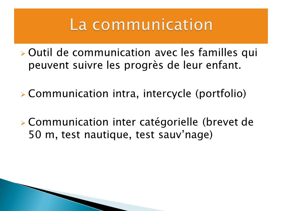 La communicationOutil de communication avec les familles qui peuvent suivre les progrès de leur enfant.