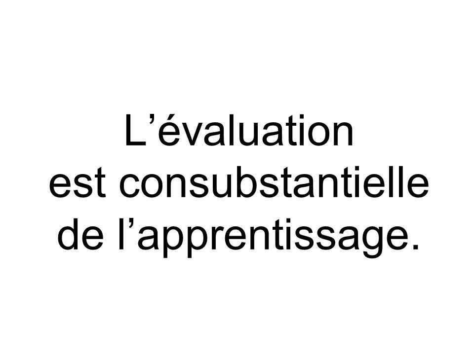 L'évaluation est consubstantielle de l'apprentissage.