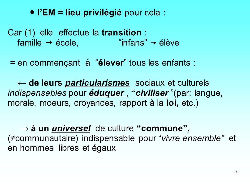 ● l'EM = lieu privilégié pour cela :