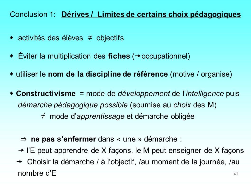 Conclusion 1: Dérives / Limites de certains choix pédagogiques