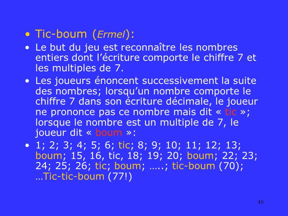 Tic-boum (Ermel):Le but du jeu est reconnaître les nombres entiers dont l'écriture comporte le chiffre 7 et les multiples de 7.