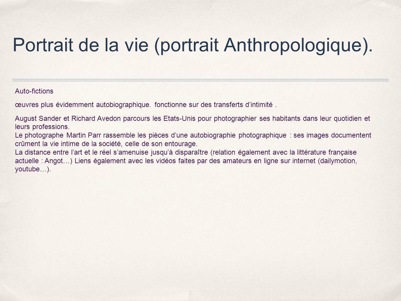 Portrait de la vie (portrait Anthropologique).