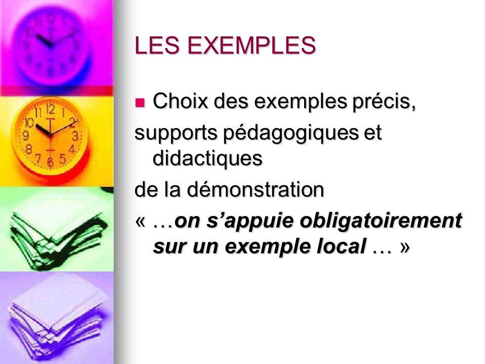 LES EXEMPLES Choix des exemples précis,