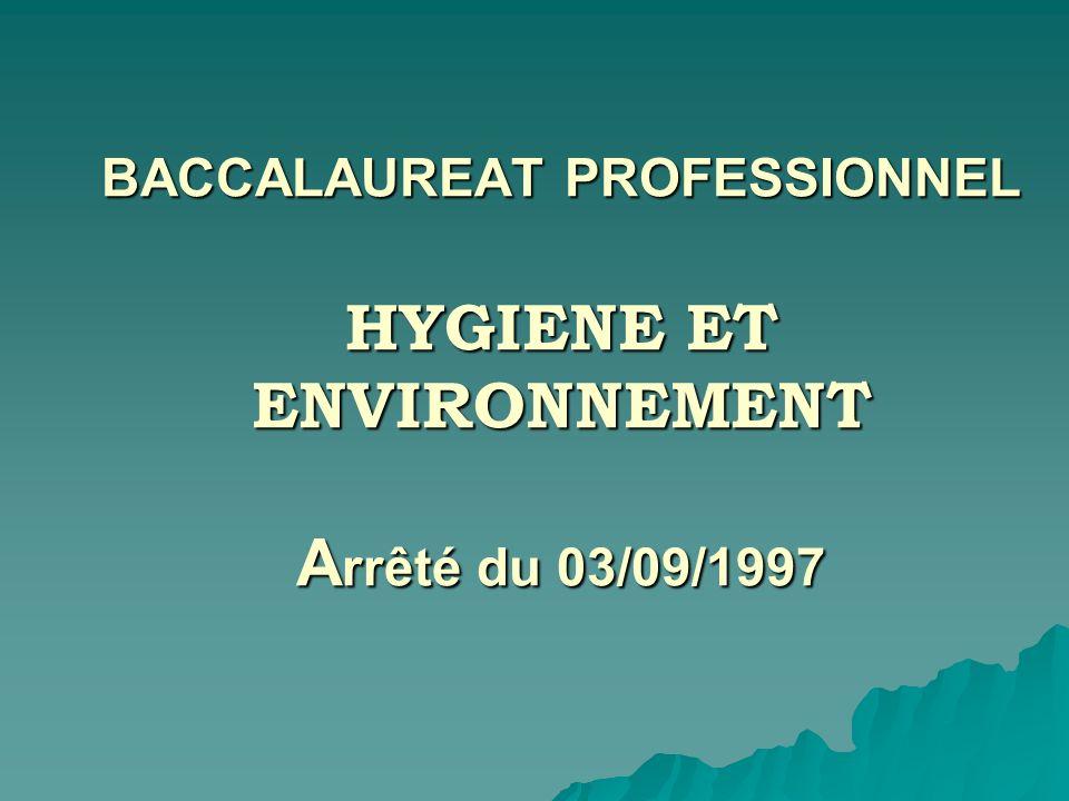BACCALAUREAT PROFESSIONNEL HYGIENE ET ENVIRONNEMENT Arrêté du 03/09/1997