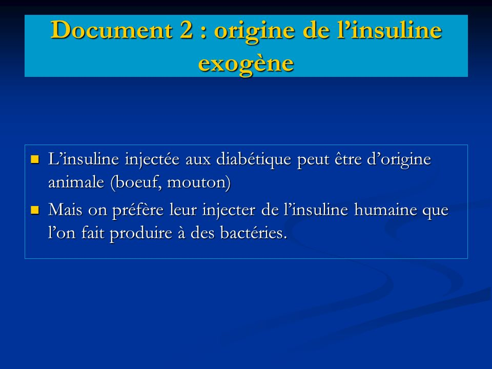 Document 2 : origine de l'insuline exogène
