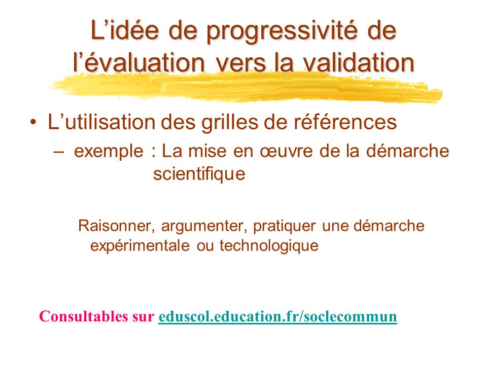 L'idée de progressivité de l'évaluation vers la validation