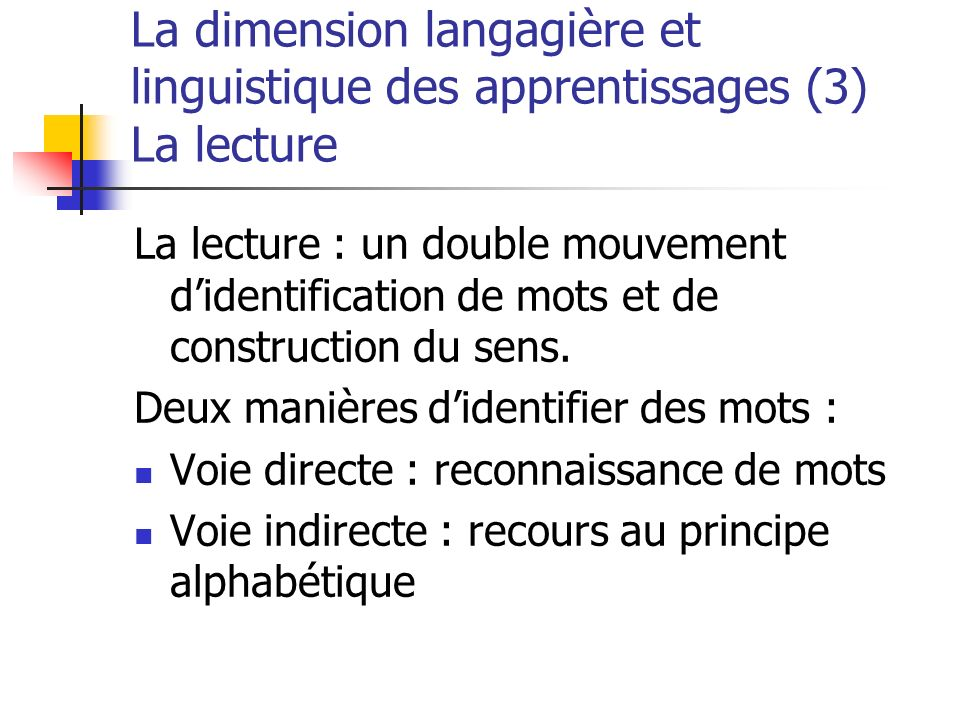 La dimension langagière et linguistique des apprentissages (3) La lecture