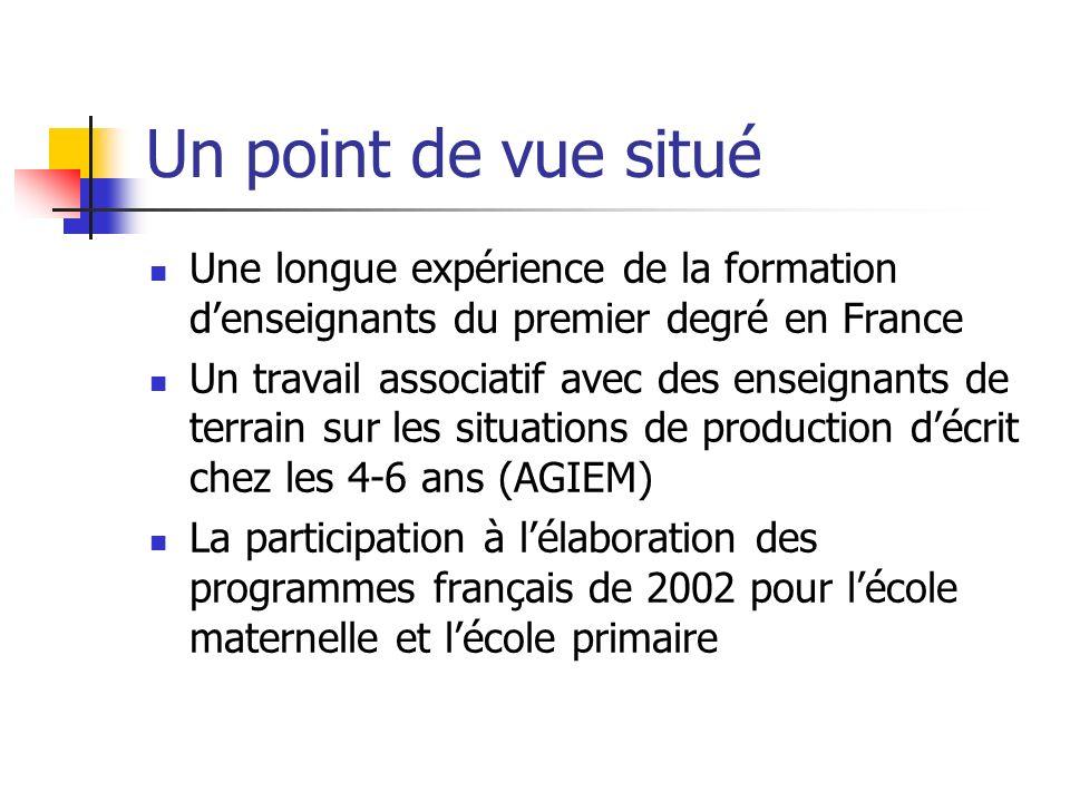 Un point de vue situé Une longue expérience de la formation d'enseignants du premier degré en France.
