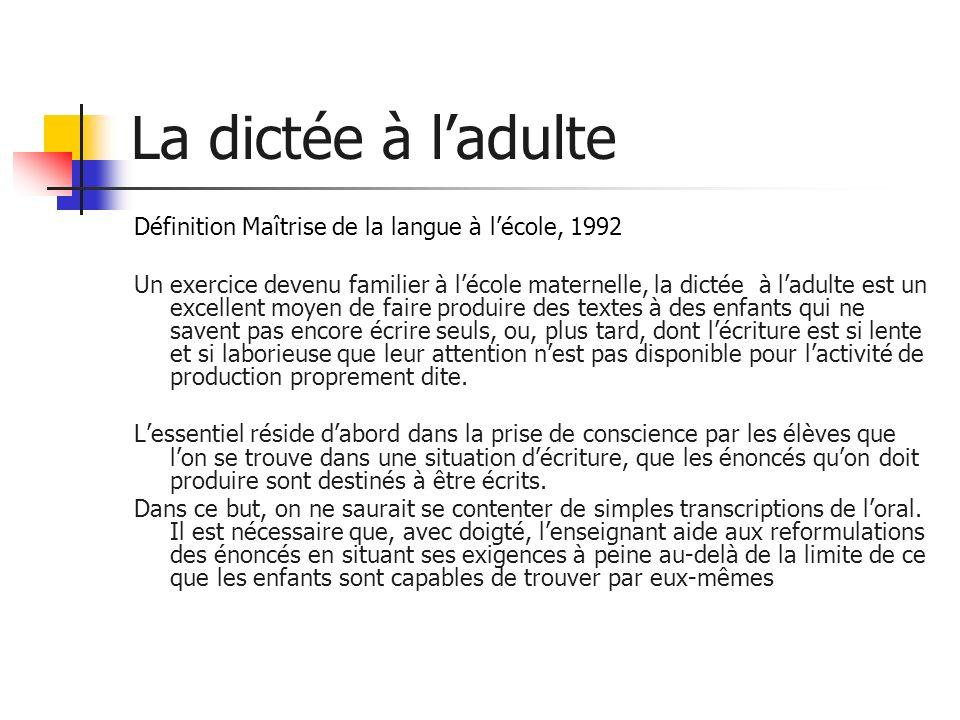 La dictée à l'adulte Définition Maîtrise de la langue à l'école, 1992