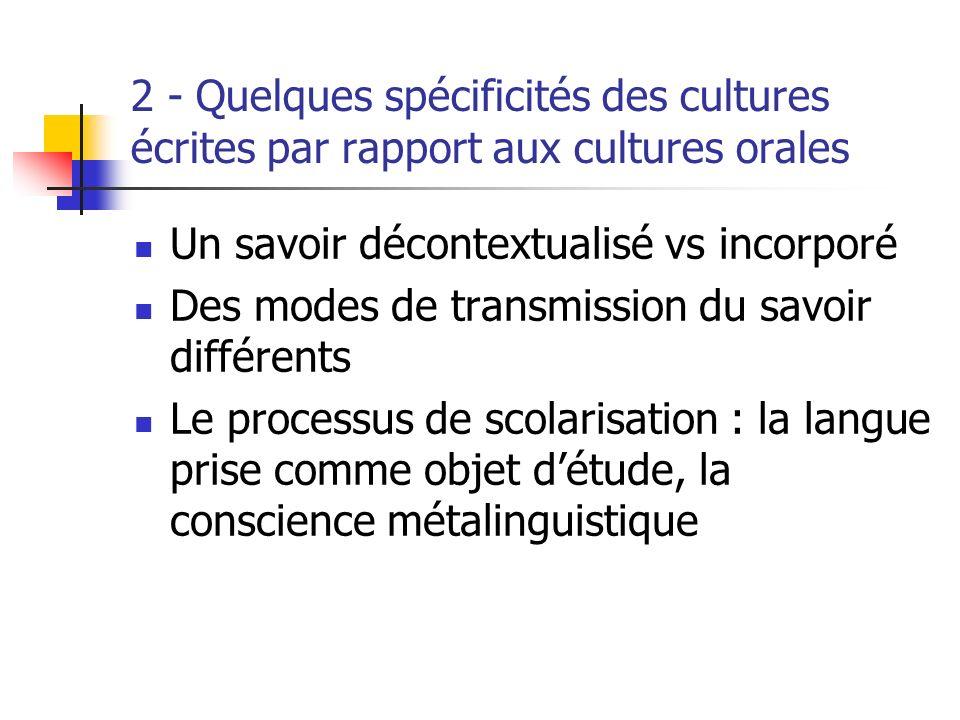 2 - Quelques spécificités des cultures écrites par rapport aux cultures orales