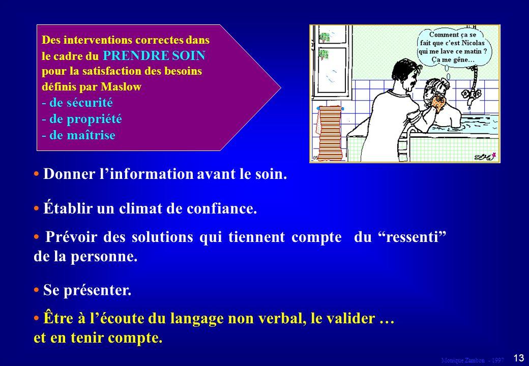 • Donner l'information avant le soin.