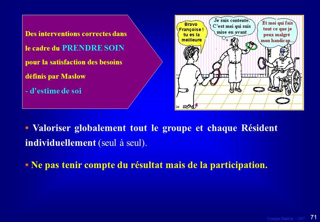 • Ne pas tenir compte du résultat mais de la participation.