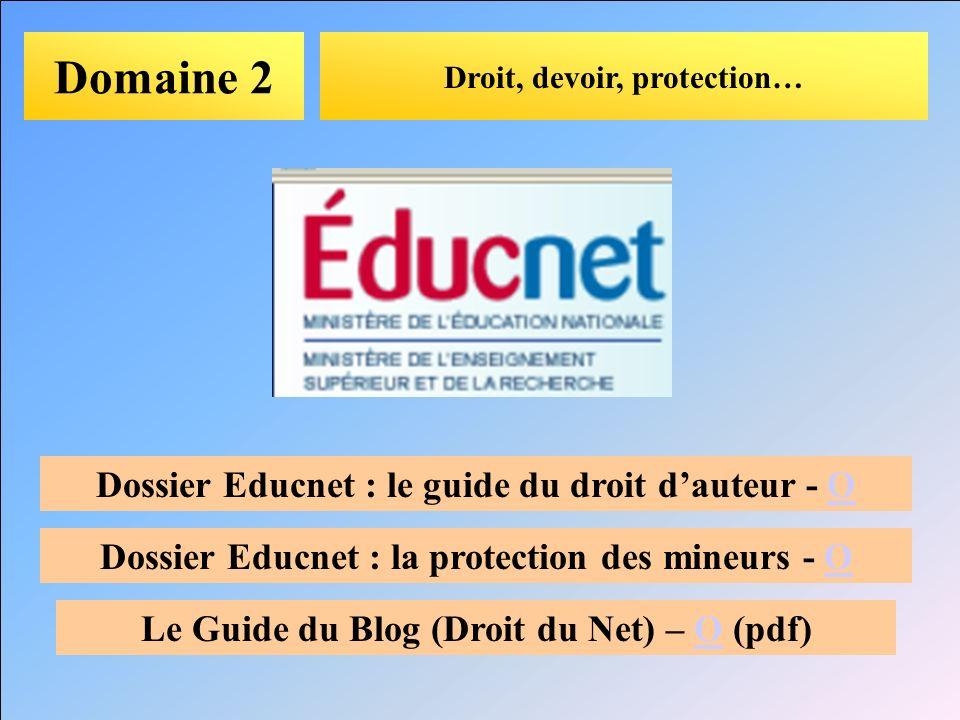 Domaine 2 Dossier Educnet : le guide du droit d'auteur - O