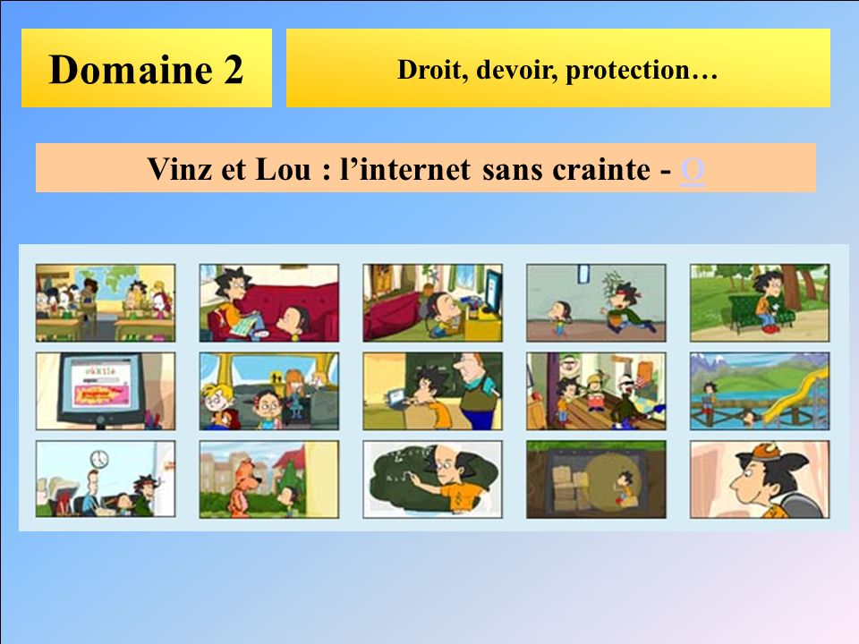 Droit, devoir, protection… Vinz et Lou : l'internet sans crainte - O