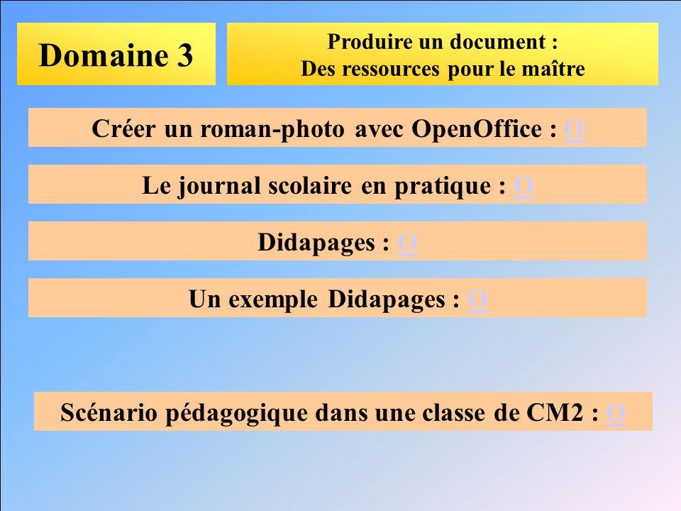 Domaine 3 Créer un roman-photo avec OpenOffice : O