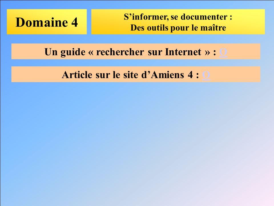 Domaine 4 Un guide « rechercher sur Internet » : O