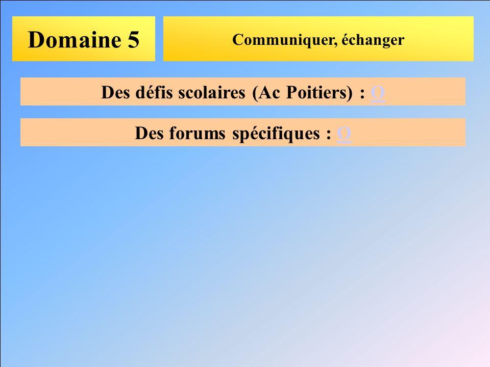 Des défis scolaires (Ac Poitiers) : O Des forums spécifiques : O