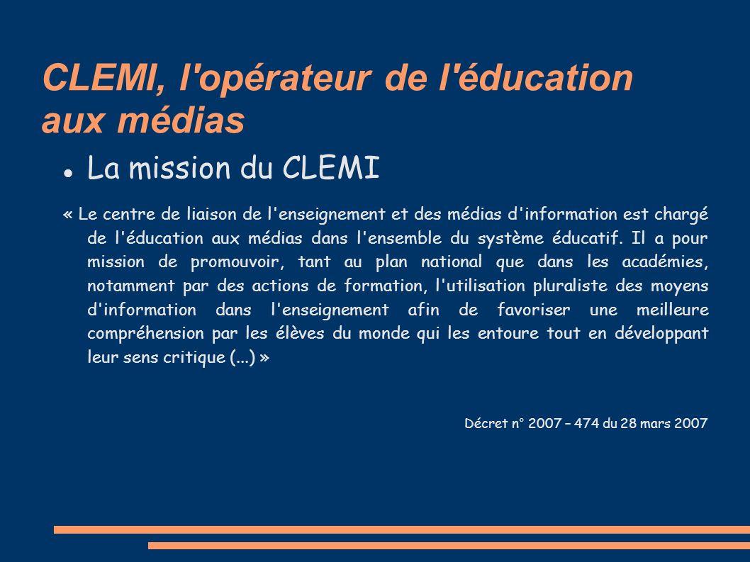 CLEMI, l opérateur de l éducation aux médias