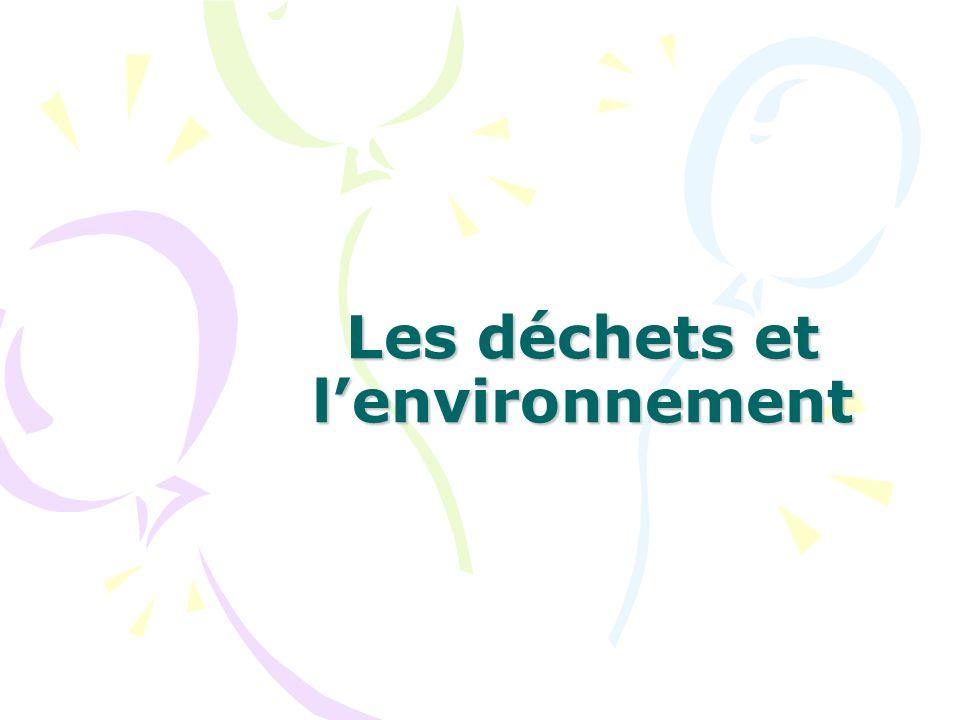 Les déchets et l'environnement