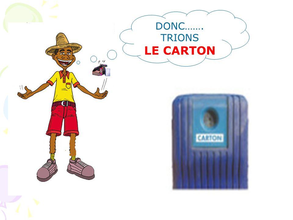 DONC……. TRIONS LE CARTON