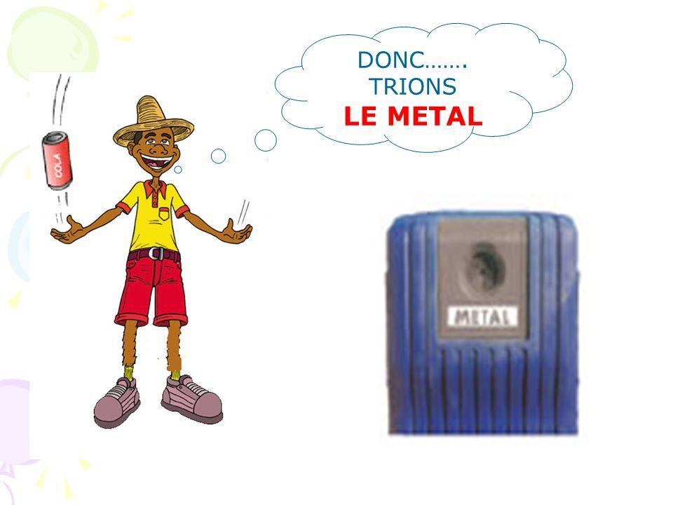 DONC……. TRIONS LE METAL