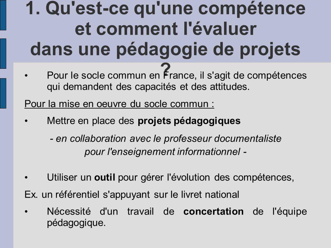 1. Qu est-ce qu une compétence et comment l évaluer dans une pédagogie de projets
