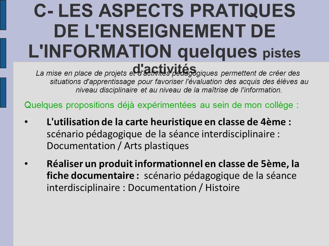 C- LES ASPECTS PRATIQUES DE L ENSEIGNEMENT DE L INFORMATION quelques pistes d activités