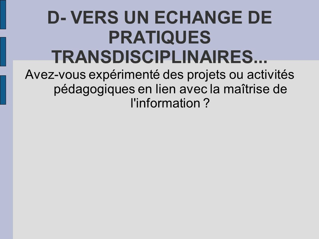 D- VERS UN ECHANGE DE PRATIQUES TRANSDISCIPLINAIRES...
