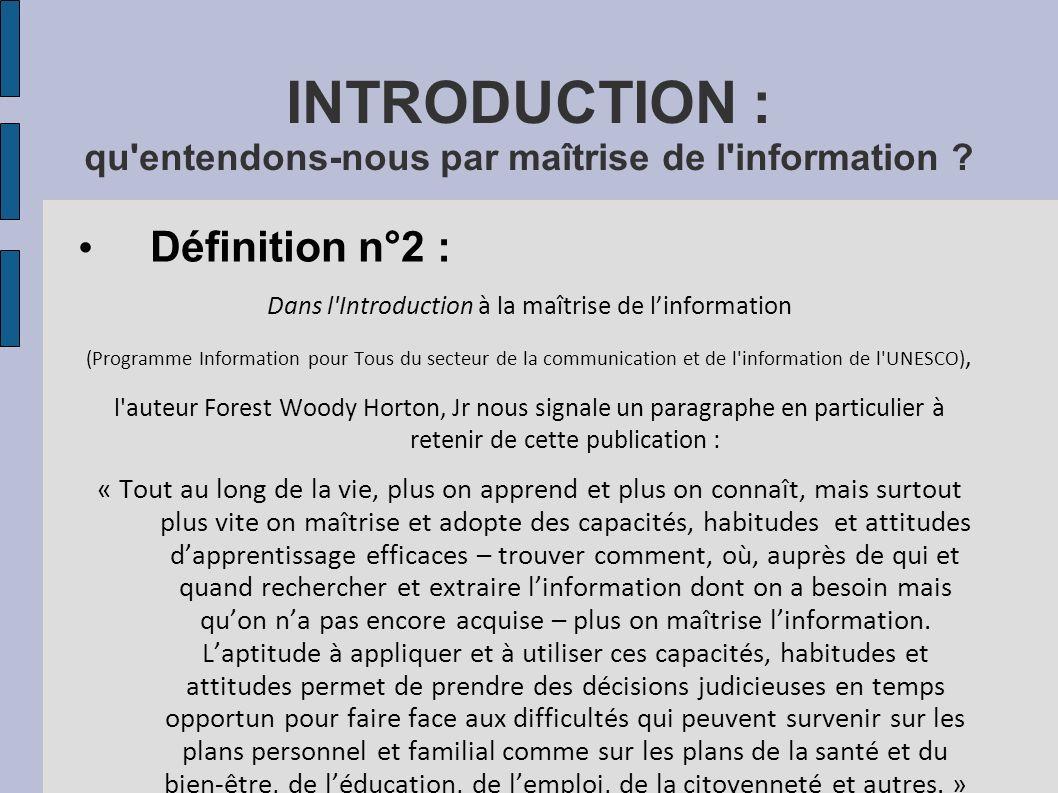 INTRODUCTION : qu entendons-nous par maîtrise de l information
