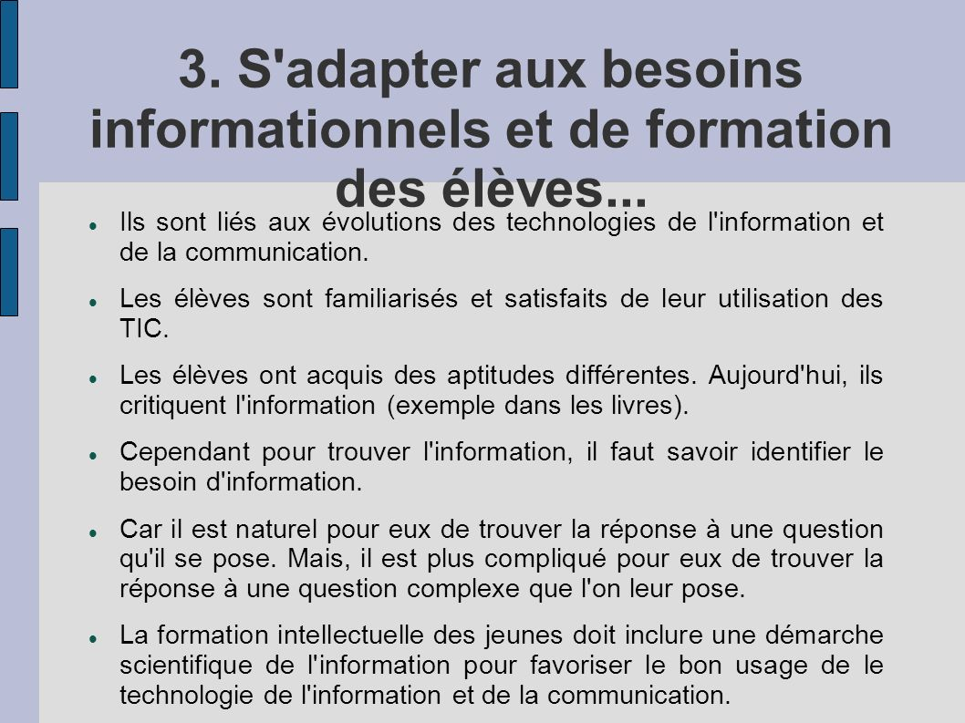 3. S adapter aux besoins informationnels et de formation des élèves...