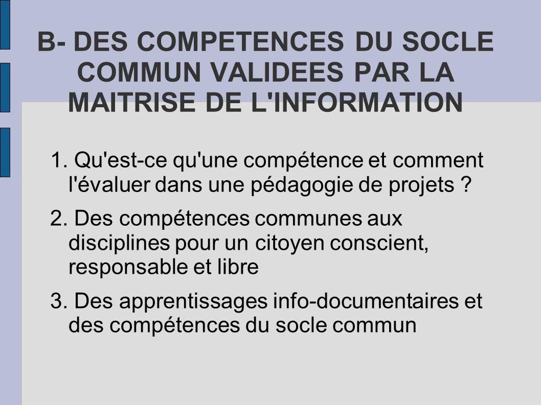 B- DES COMPETENCES DU SOCLE COMMUN VALIDEES PAR LA MAITRISE DE L INFORMATION
