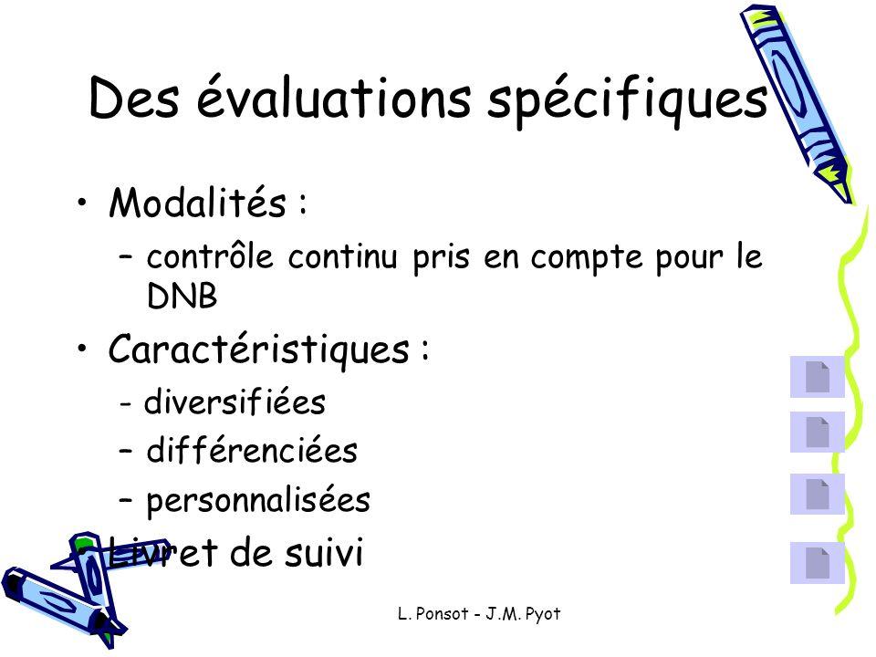 Des évaluations spécifiques