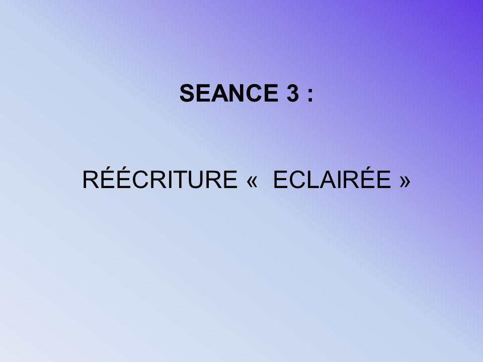 RÉÉCRITURE « ECLAIRÉE »