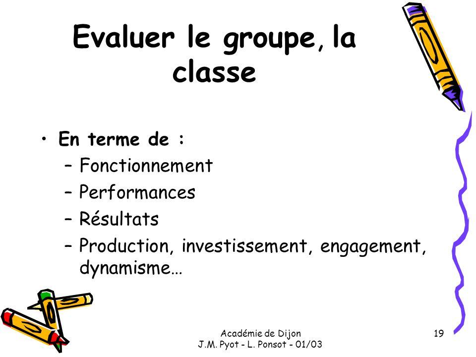 Evaluer le groupe, la classe
