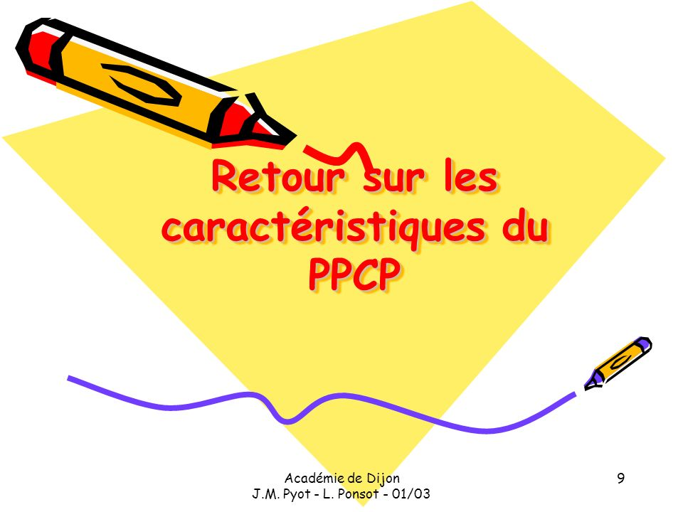 Retour sur les caractéristiques du PPCP