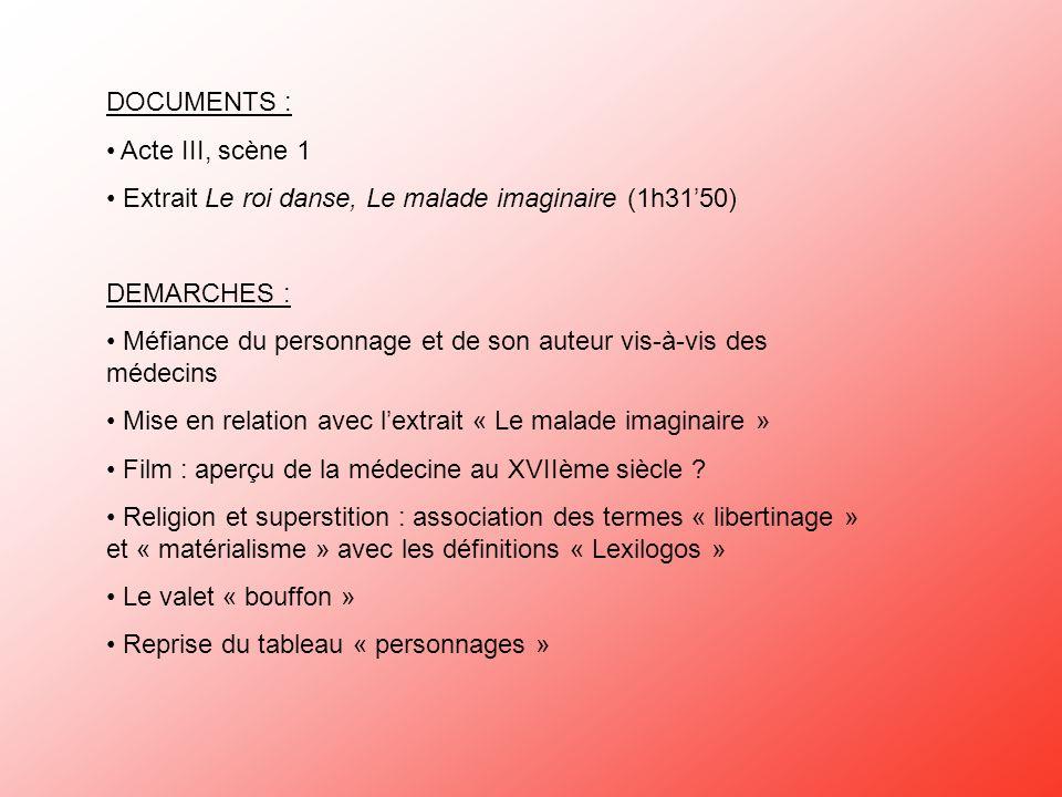 DOCUMENTS :Acte III, scène 1. Extrait Le roi danse, Le malade imaginaire (1h31'50) DEMARCHES :