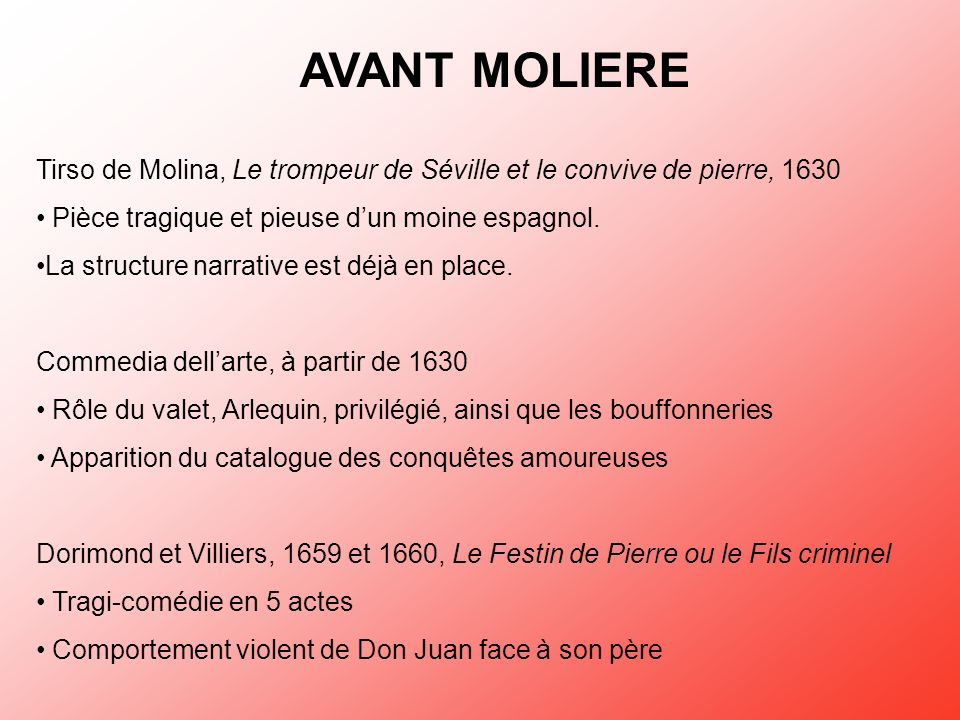 AVANT MOLIERETirso de Molina, Le trompeur de Séville et le convive de pierre, 1630. Pièce tragique et pieuse d'un moine espagnol.