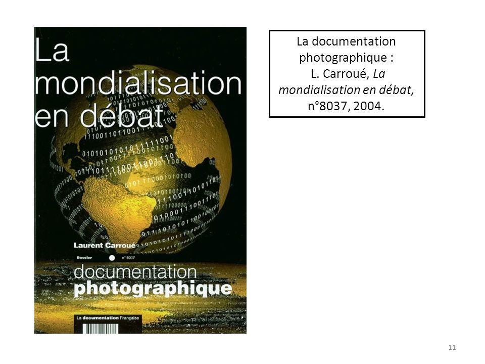 La documentation photographique :