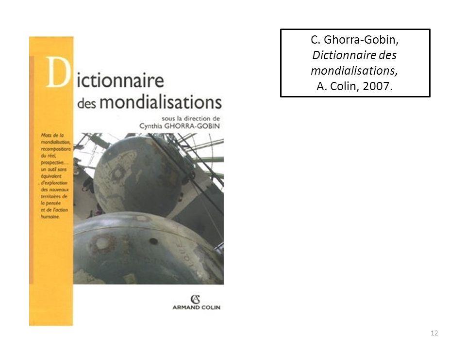 C. Ghorra-Gobin, Dictionnaire des mondialisations,