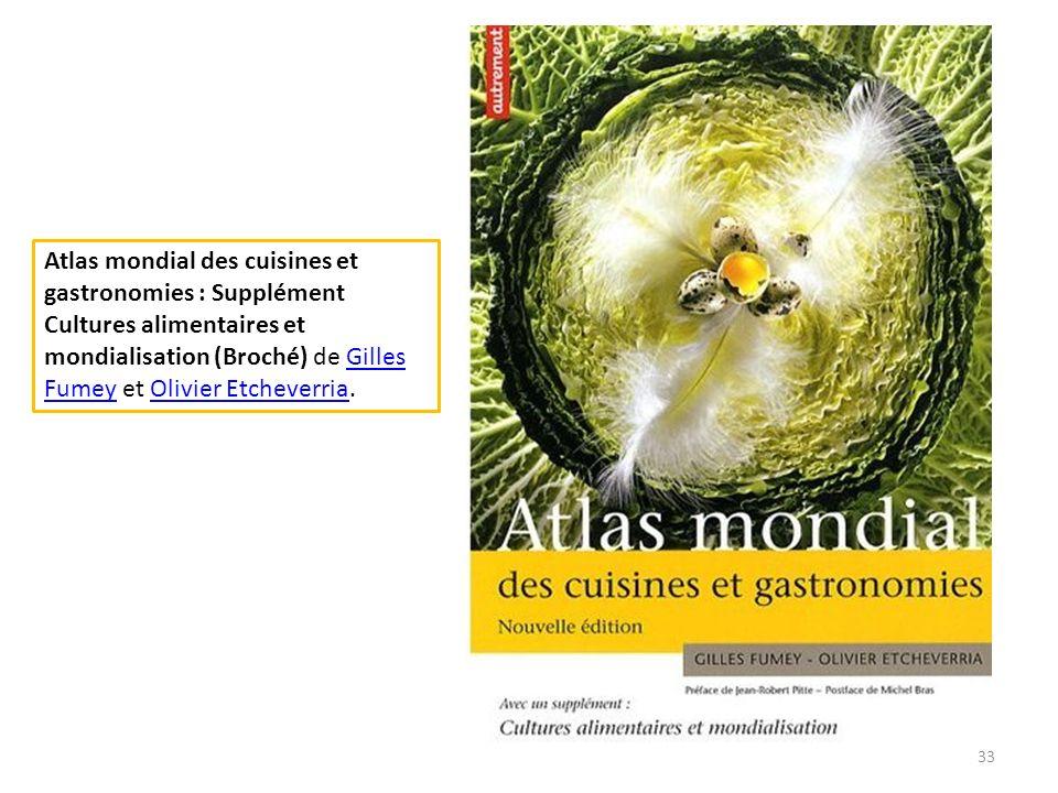 Atlas mondial des cuisines et gastronomies : Supplément Cultures alimentaires et mondialisation (Broché) de Gilles Fumey et Olivier Etcheverria.