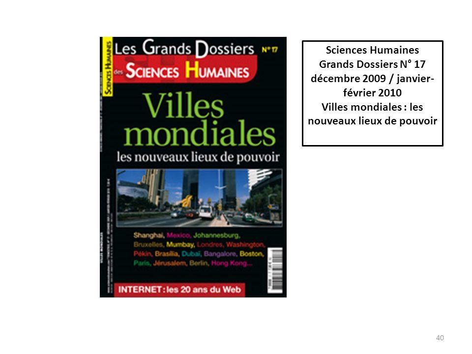 Sciences Humaines Grands Dossiers N° 17 décembre 2009 / janvier-février 2010 Villes mondiales : les nouveaux lieux de pouvoir.