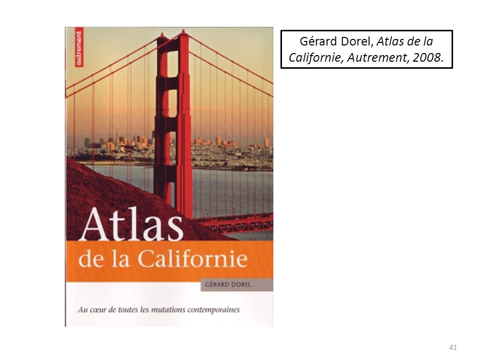 Gérard Dorel, Atlas de la Californie, Autrement, 2008.