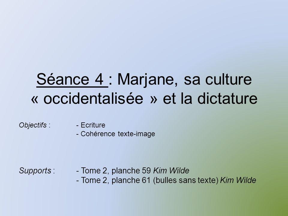 Séance 4 : Marjane, sa culture « occidentalisée » et la dictature