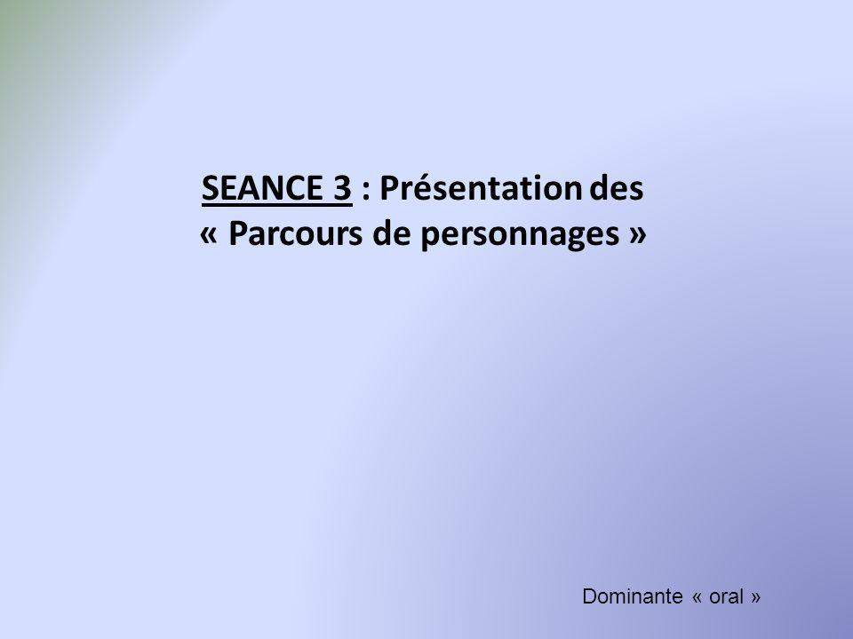SEANCE 3 : Présentation des « Parcours de personnages »